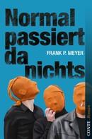 Frank P. Meyer: Normal passiert da nichts ★★★