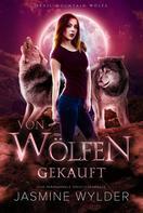 Jasmine Wylder: Von Wölfen gekauft