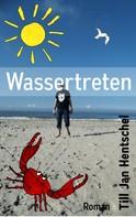 Till Jan Hentschel: Wassertreten