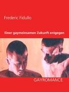 Frederic Fidullo: Einer gaymeinsamen Zukunft entgegen ★★★★