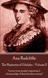 """The Mysteries of Udolpho - Volume 2 by Ann Radcliffe - """"I never trust people's assertions, I always judge of them by their actions"""""""