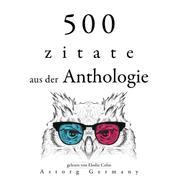500 Anthologie-Zitate - Sammlung bester Zitate