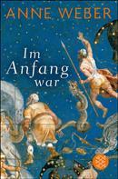 Anne Weber: Im Anfang war ★★★★★