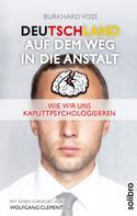 Burkhard Voß: Deutschland auf dem Weg in die Anstalt ★★★
