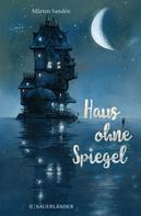 Mårten Sandén: Haus ohne Spiegel ★★★★