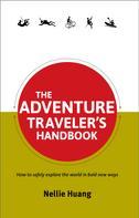Nellie Huang: The Adventure Traveler's Handbook