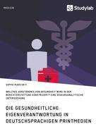 Sophie Rubscheit: Gesundheitliche Eigenverantwortung in der Berichterstattung deutschsprachiger Printmedien. Welches Verständnis von Gesundheit wird konstruiert?