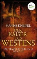 Hanns Kneifel: Die Tempelritter-Saga - Band 22: Der Kaiser des Westens ★★★★