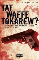 Henner Kotte: Tatwaffe Tokarew? ★★★