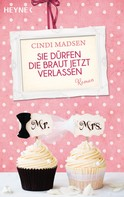 Cindi Madsen: Sie dürfen die Braut jetzt verlassen ★★★★