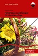 Claudia Heim: Heilpflanzen und Kräuter für die Altenpflege ★★★★★