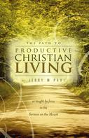Jerry M Paul: The Path to Productive Christian Living