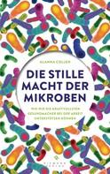 Alanna Collen: Die stille Macht der Mikroben ★★★★★