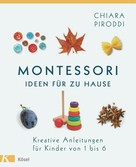 Chiara Piroddi: Montessori - Ideen für zu Hause ★★★