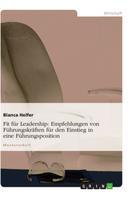 Bianca Helfer, Mag.a, MSc: Fit für Leadership: Empfehlungen von Führungskräften für den Einstieg in eine Führungsposition
