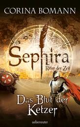 Sephira Ritter der Zeit - Das Blut der Ketzer