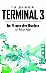 Terminal 3 - Folge 8 - Im Namen des Drachen. Thriller