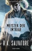 R.A. Salvatore: Die Heimkehr 2 - Meister der Intrige ★★★★★