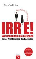 Manfred Lütz: Irre - Wir behandeln die Falschen ★★★★