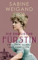 Sabine Weigand: Die englische Fürstin ★★★★★