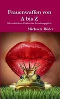 Michaela Röder: Frauenwaffen von A bis Z