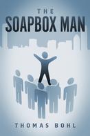 Thomas Bohl: The Soapbox Man