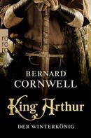 Bernard Cornwell: King Arthur: Der Winterkönig ★★★★