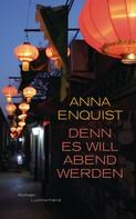 Anna Enquist: Denn es will Abend werden ★★★★