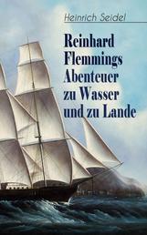 Reinhard Flemmings Abenteuer zu Wasser und zu Lande - Ein spannender Roman aus der mecklenburgischen Heimat