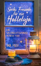 Sechs Freunde für ein Halleluja - Ein Weihnachtswunder in New York