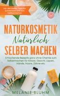 Melanie Bluhm: Naturkosmetik natürlich selber machen