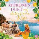 Anne Lay: Zitronenduft und italienische Küsse