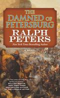 Ralph Peters: The Damned of Petersburg