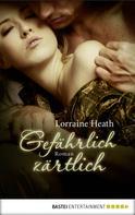 Lorraine Heath: Gefährlich zärtlich ★★★★★