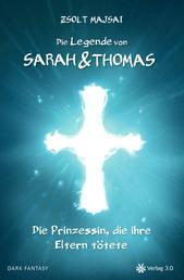 Die Prinzessin, die ihre Eltern tötete - Die Legende von Sarah und Thomas 1