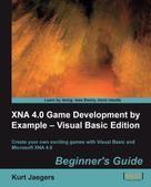 Kurt Jaegers: XNA 4.0 Game Development by Example: Beginner's Guide - Visual Basic Edition Beginner's Guide