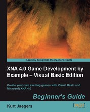 XNA 4.0 Game Development by Example: Beginner's Guide - Visual Basic Edition Beginner's Guide