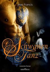 Schwanentanz - Erotischer Roman