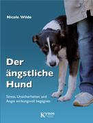 Nicole Wilde: Der ängstliche Hund ★★★★