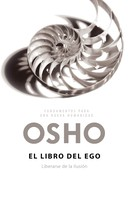 Osho: El libro del ego (Fundamentos para una nueva humanidad)