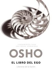 El libro del ego (Fundamentos para una nueva humanidad) - Liberarse de la ilusión