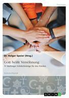 Dr. Holger Speier: Gott heißt Versöhnung. 50 Marburger Schülerbeiträge für den Frieden ★
