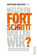 Matthias Machnig: Welchen Fortschritt wollen wir?