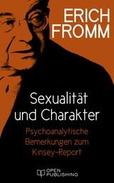 Sexualität und Charakter. Psychoanalytische Bemerkungen zum Kinsey-Report - Sex and Character. The Kinsey-Report Viewed from the Standpoint of Psychoanalysis