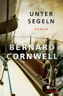 Bernard Cornwell: Unter Segeln ★★★