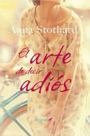 Anna Stothard: El arte de decir adiós