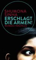 Shumona Sinha: Erschlagt die Armen! ★★★
