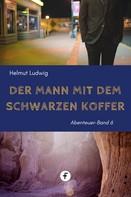 Helmut Ludwig: Der Mann mit dem schwarzen Koffer