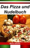 Marlis Sebaltis: Das Pizza und Nudelbuch ★★