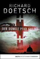 Richard Doetsch: Der dunkle Pfad Gottes ★★★★